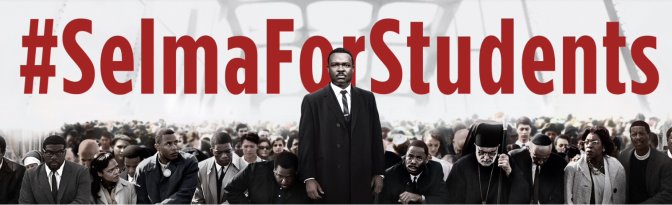 """FREE admission to the Academy Award-nominated film """"SELMA"""" #SelmaForStudents"""