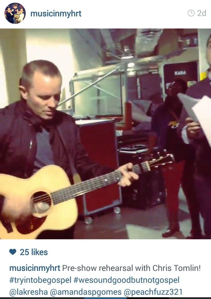 musicinmyhrt 2 days ago Pre-show rehearsal with Chris Tomlin! #tryintobegospel #wesoundgoodbutnotgospel @lakresha @amandaspgomes @peachfuzz321