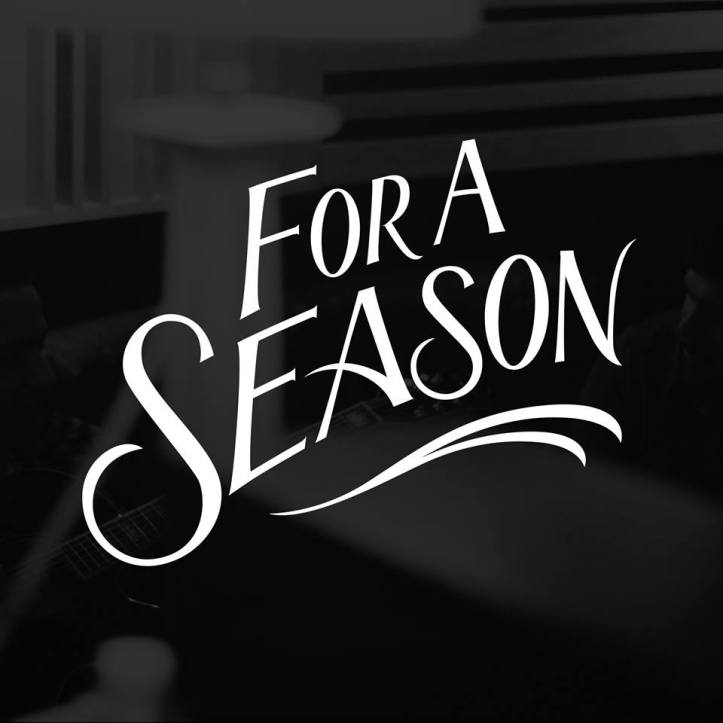 For a season music